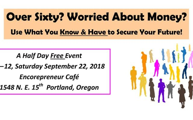 Over 60 and Worried About Money?