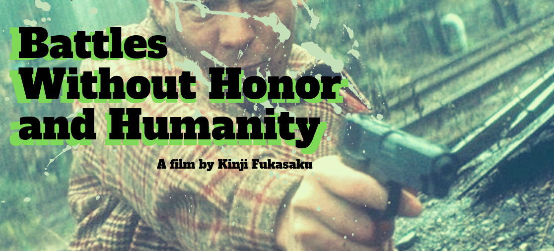 Kinji Fukasaku's Battles Without Honor and Humanity (Jingi Naki Tatakai)